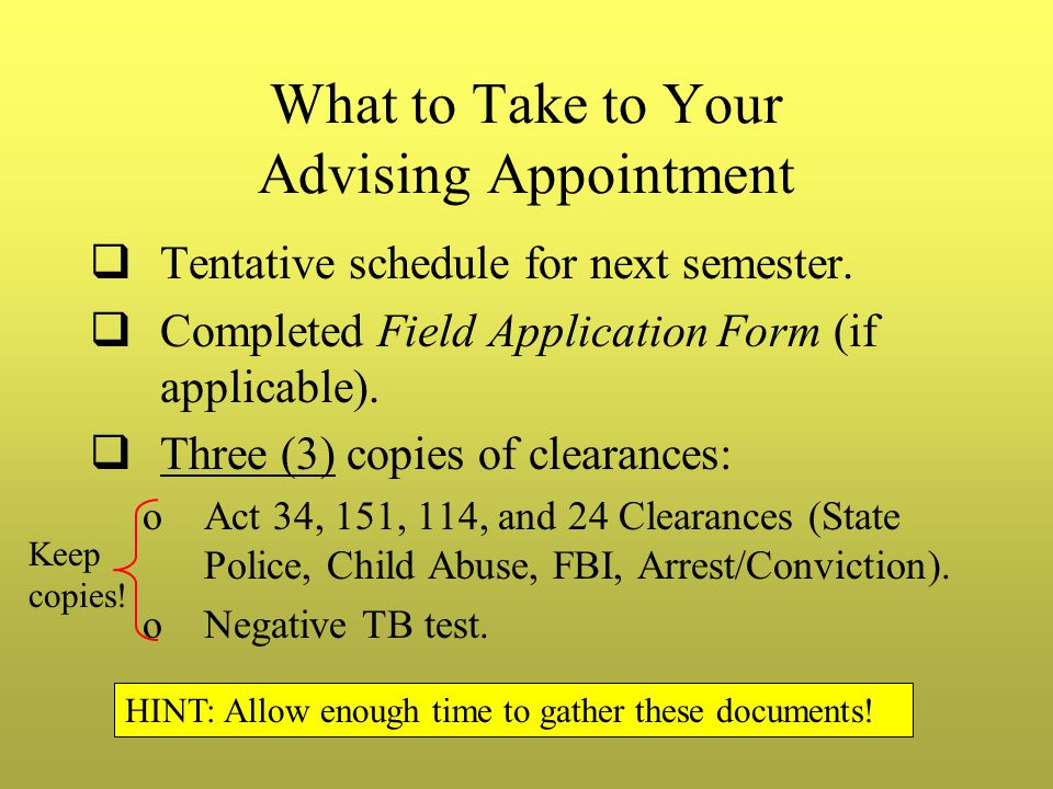 What to Take to Your Advising Appointment  Tentative schedule for next semester.