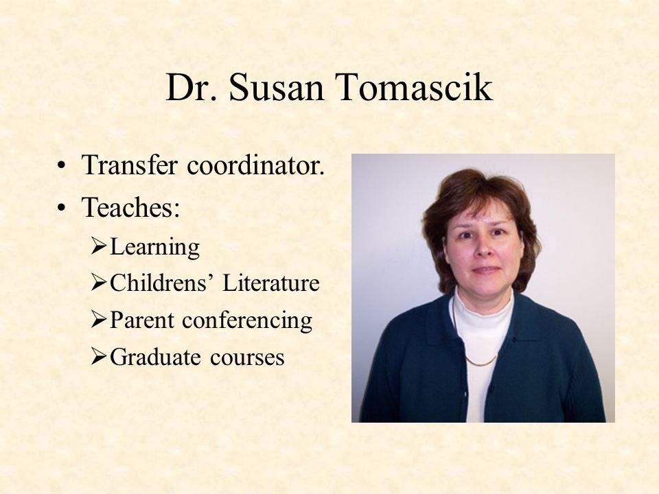 Dr. Susan Tomascik Transfer coordinator.