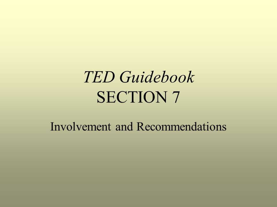 TED Guidebook SECTION 7 Involvement and Recommendations