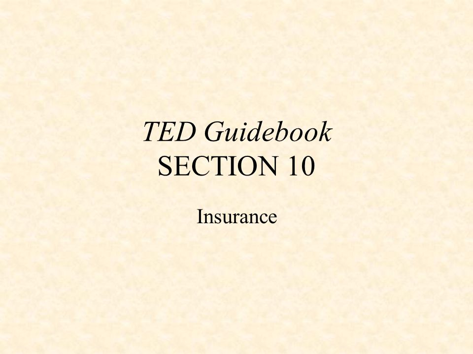 TED Guidebook SECTION 10 Insurance