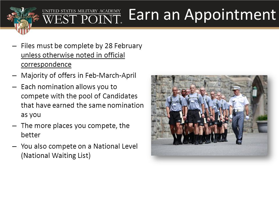 Earn an Appointment – Files must be complete by 28 February unless otherwise noted in official correspondence – Majority of offers in Feb-March-April – Each nomination allows you to compete with the pool of Candidates that have earned the same nomination as you – The more places you compete, the better – You also compete on a National Level (National Waiting List)