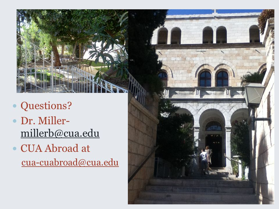Broadwall Questions? Dr. Miller- millerb@cua.edu millerb@cua.edu CUA Abroad at cua-cuabroad@cua.edu