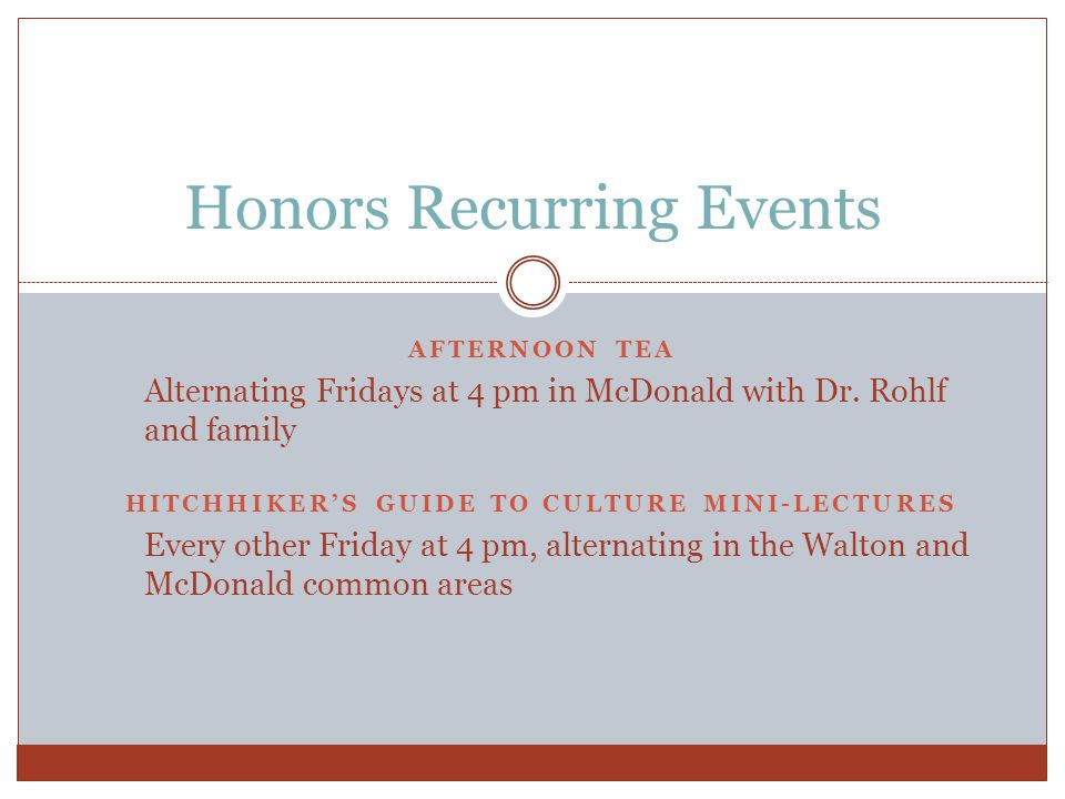 AFTERNOON TEA Alternating Fridays at 4 pm in McDonald with Dr.