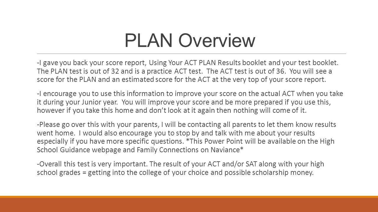 PLAN Overview -I gave you back your score report, Using Your ACT PLAN Results booklet and your test booklet.