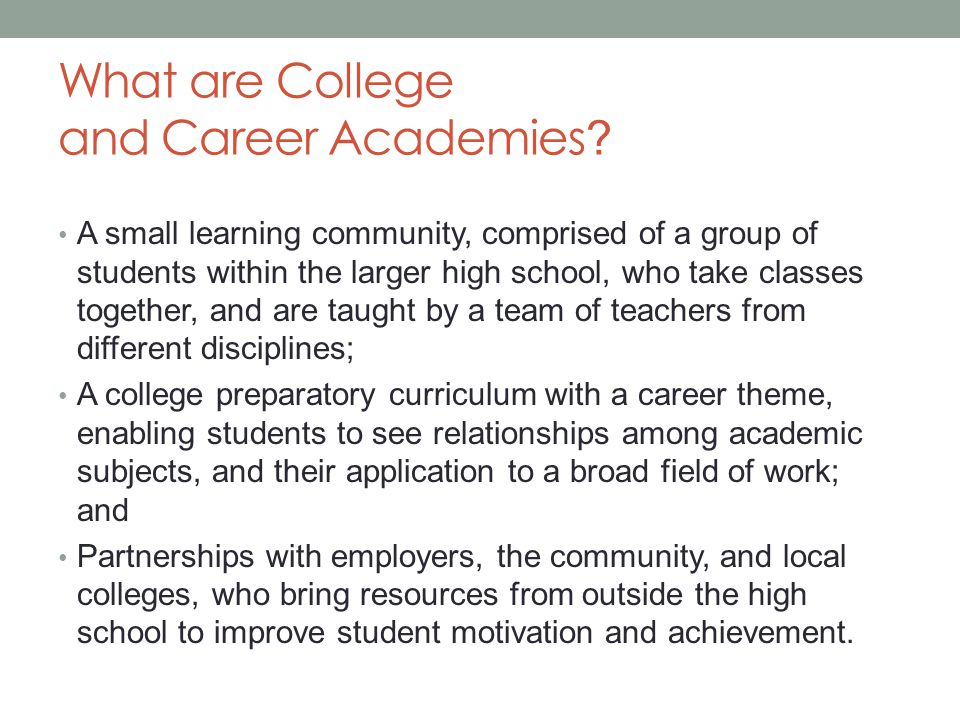 What are College and Career Academies .