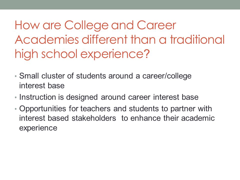 How are College and Career Academies different than a traditional high school experience .
