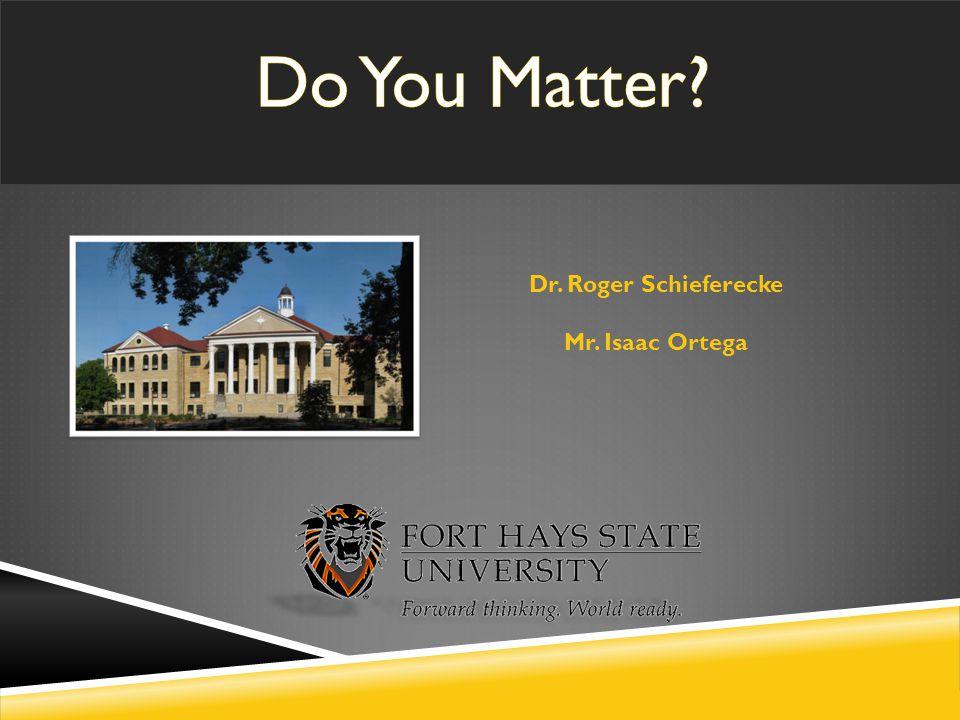 Dr. Roger Schieferecke Mr. Isaac Ortega