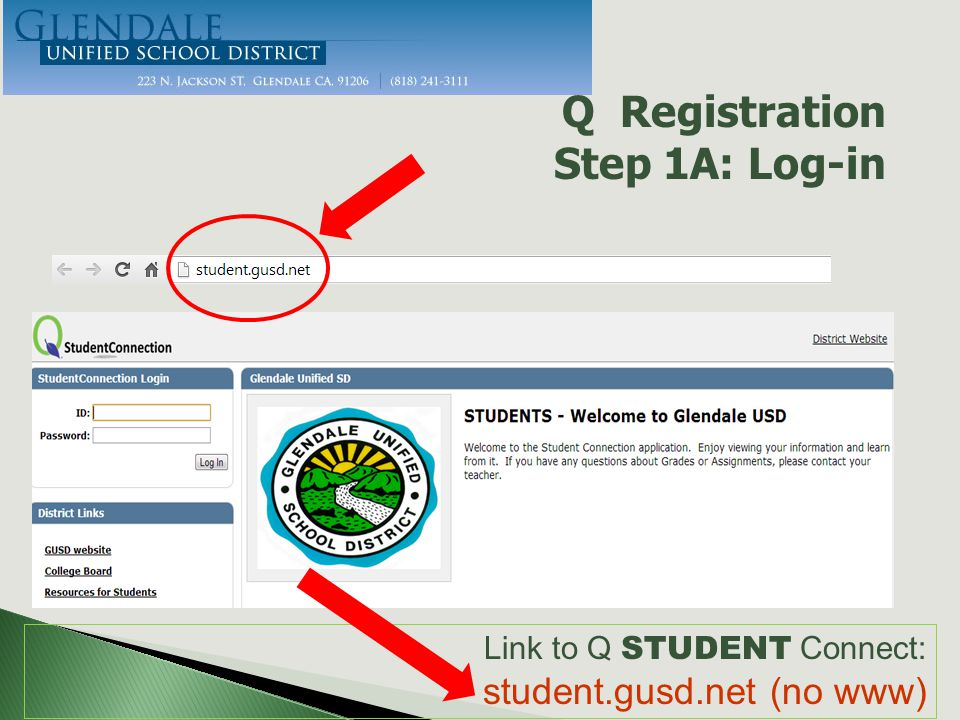 Link to Q STUDENT Connect: student.gusd.net (no www) Q Registration Step 1A: Log-in