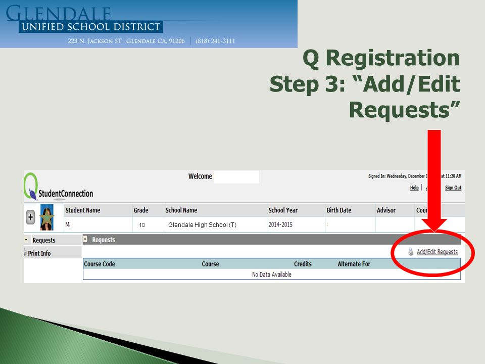 Q Registration Step 3: Add/Edit Requests Glendale High School (T)) 10