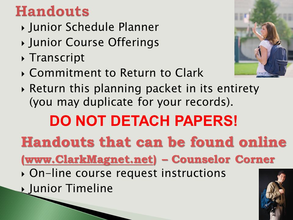  Junior Schedule Planner  Junior Course Offerings  Transcript  Commitment to Return to Clark  Return this planning packet in its entirety (you may duplicate for your records).