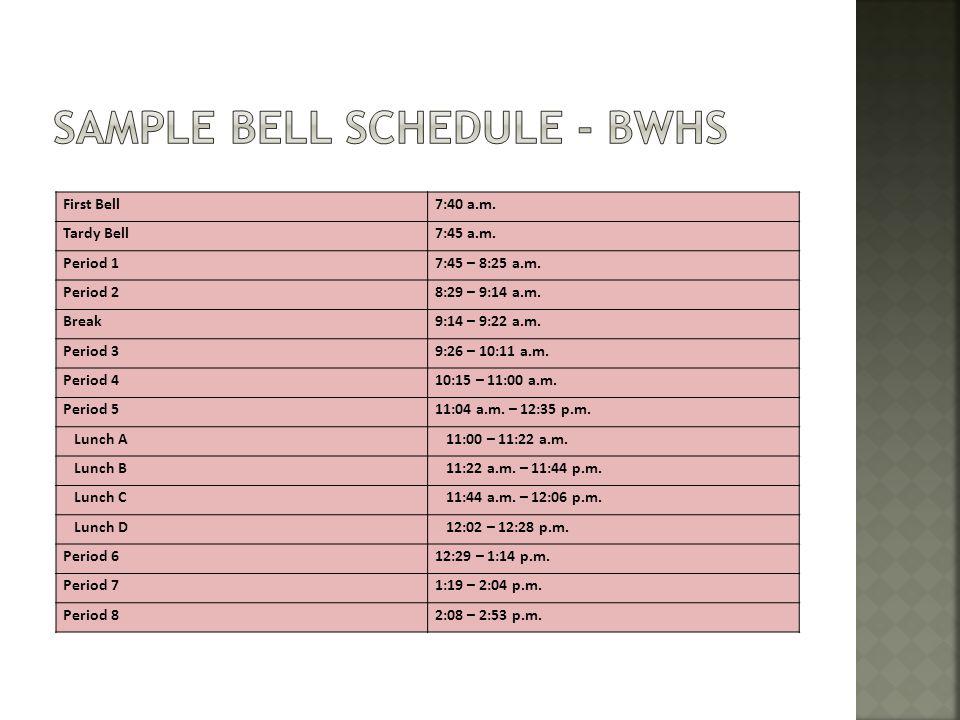 First Bell7:40 a.m. Tardy Bell7:45 a.m. Period 17:45 – 8:25 a.m.