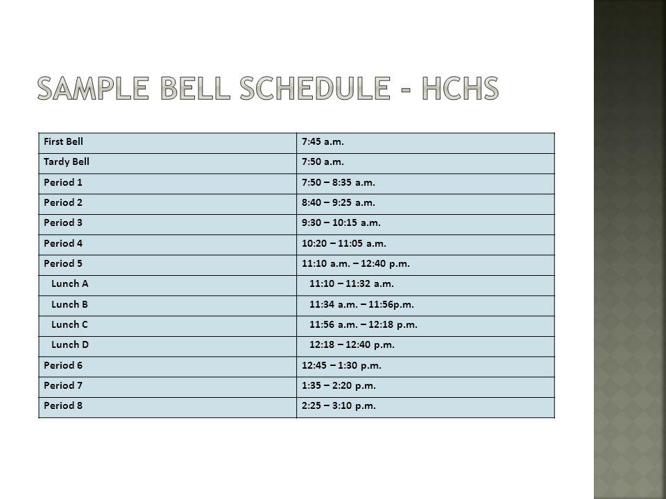 First Bell7:45 a.m. Tardy Bell7:50 a.m. Period 17:50 – 8:35 a.m.