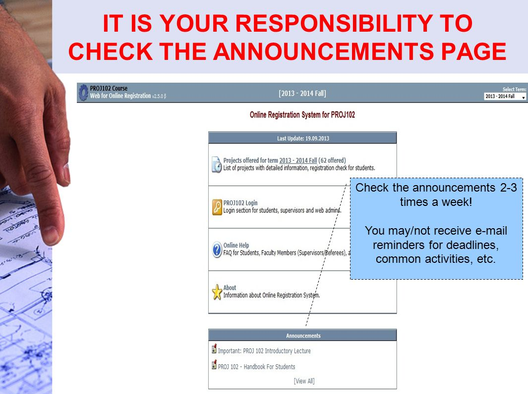 IT IS YOUR RESPONSIBILITY TO CHECK THE ANNOUNCEMENTS PAGE Check the announcements 2-3 times a week.
