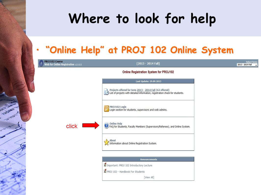 Where to look for help Online Help at PROJ 102 Online System Online Help at PROJ 102 Online System click