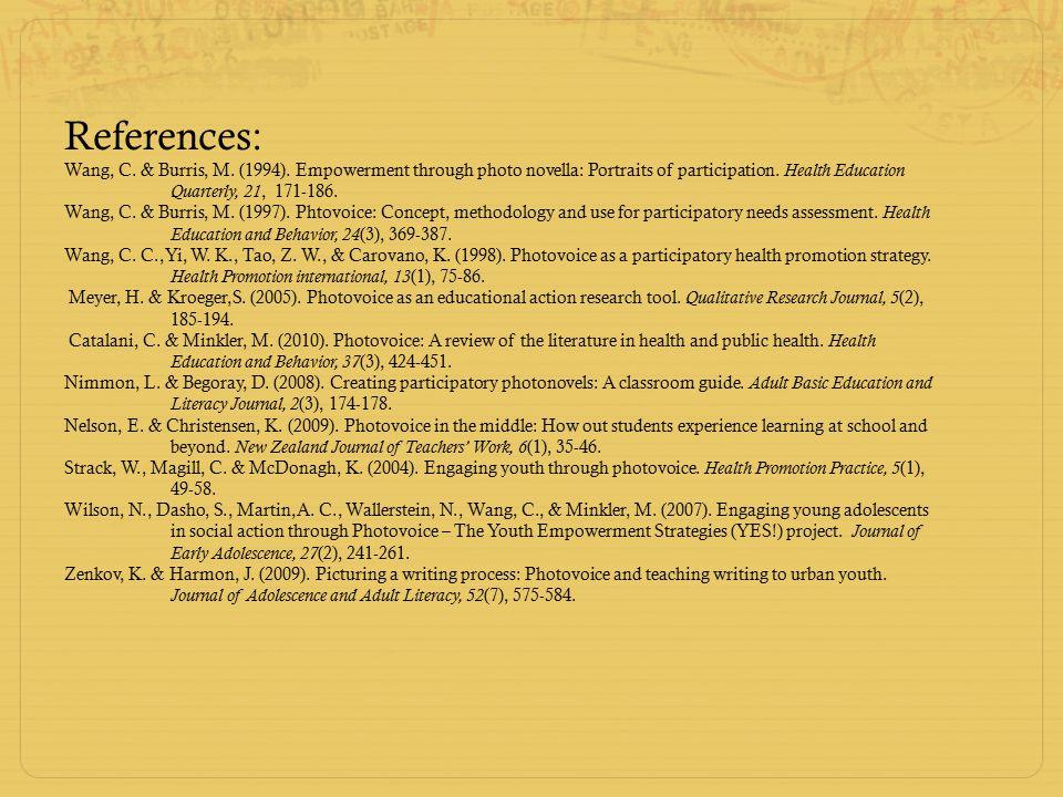 References: Wang, C. & Burris, M. (1994).