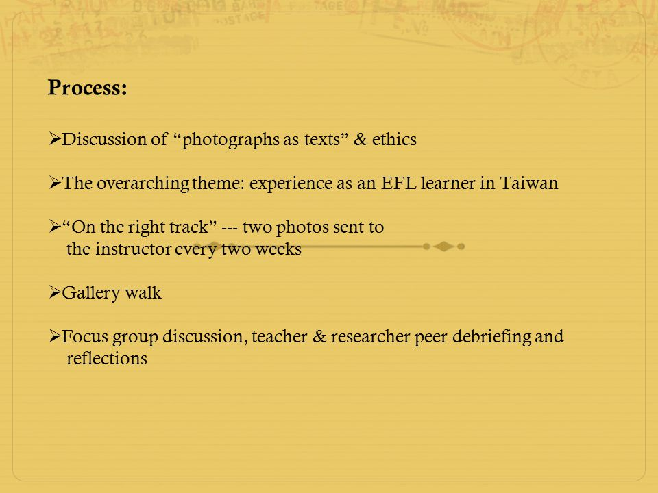 """Process:  Discussion of """"photographs as texts"""" & ethics  The overarching theme: experience as an EFL learner in Taiwan  """"On the right track"""" --- tw"""