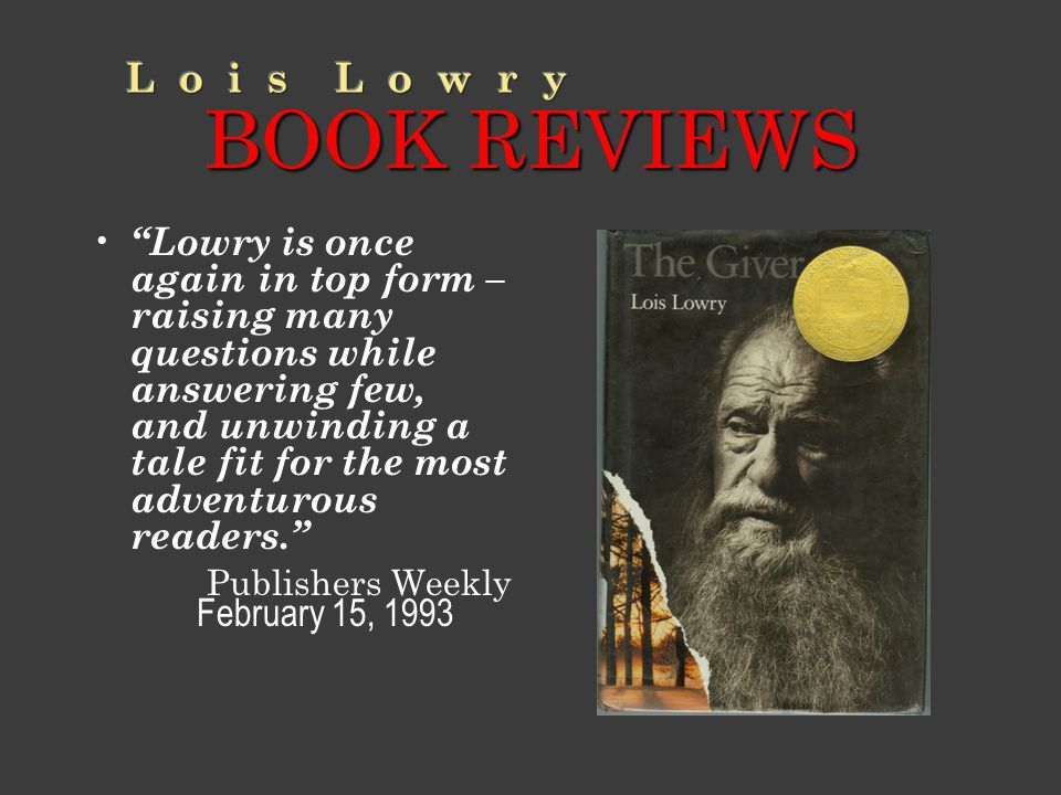 """BOOK REVIEWS """"Lowry is once again in top form – raising many questions while answering few, and unwinding a tale fit for the most adventurous readers."""