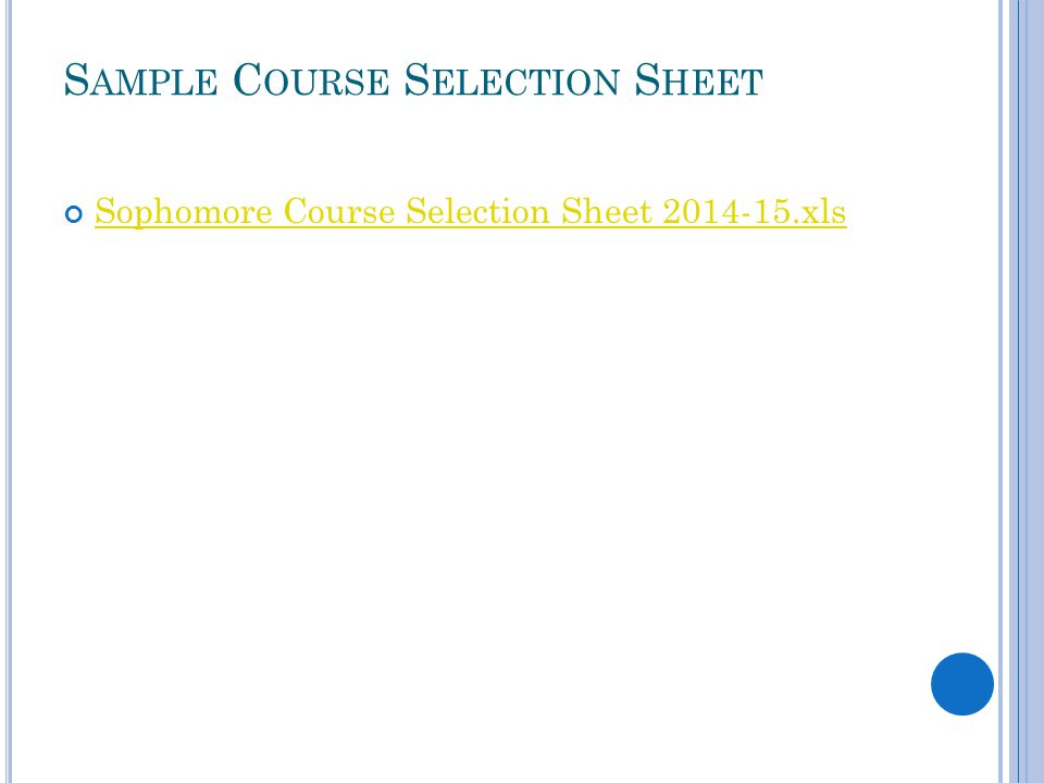 S AMPLE C OURSE S ELECTION S HEET Sophomore Course Selection Sheet 2014-15.xls