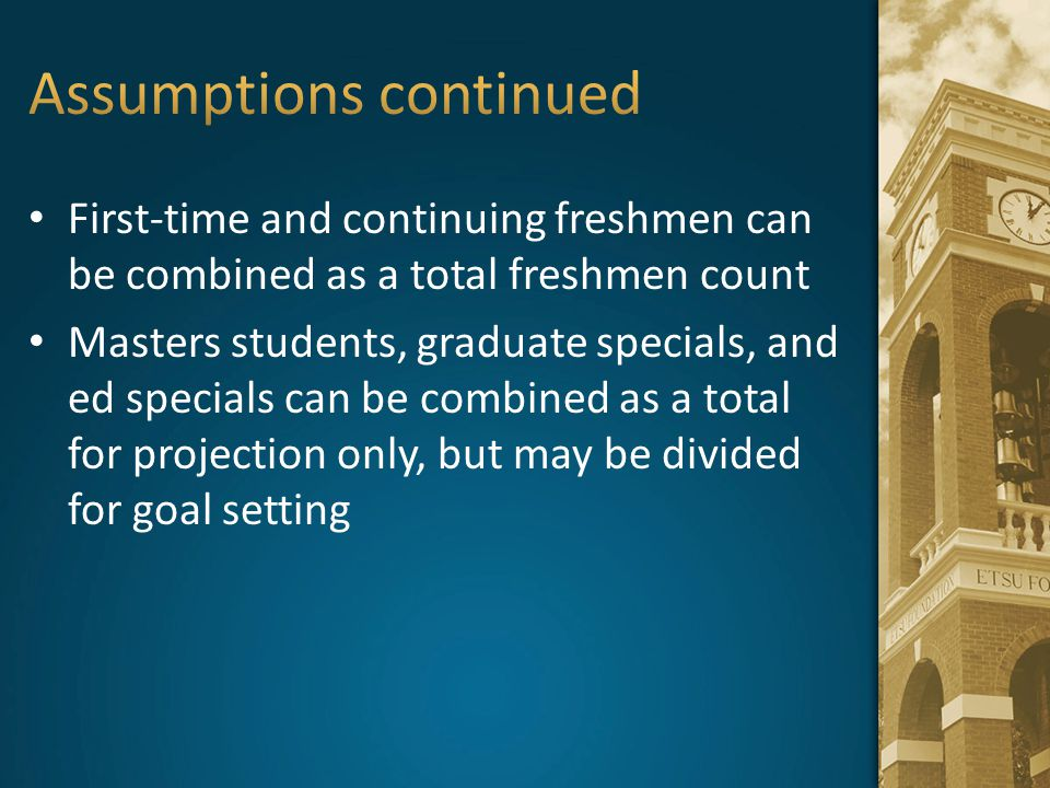 First-time and continuing freshmen can be combined as a total freshmen count Masters students, graduate specials, and ed specials can be combined as a