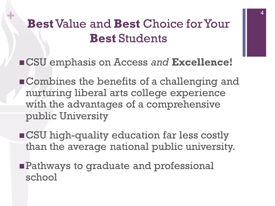 + Best Value and Best Choice for Your Best Students CSU emphasis on Access and Excellence.