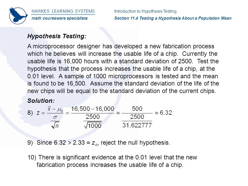 HAWKES LEARNING SYSTEMS math courseware specialists 8) 9)Since 6.32  2.33  z , reject the null hypothesis.