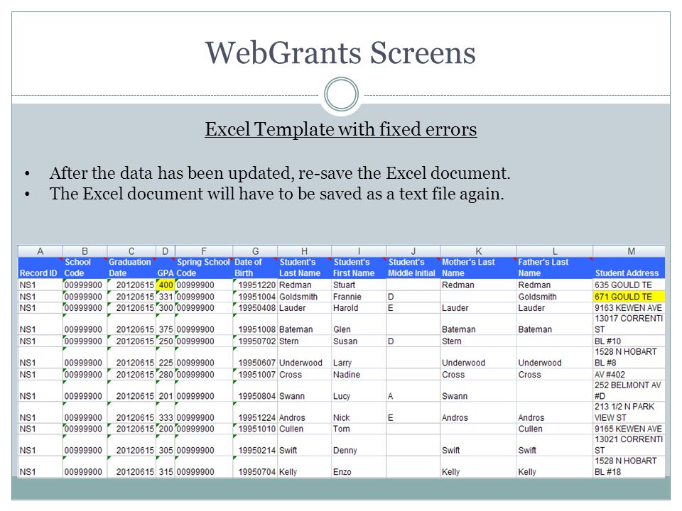 WebGrants Screens After the data has been updated, re-save the Excel document. The Excel document will have to be saved as a text file again. Excel Te