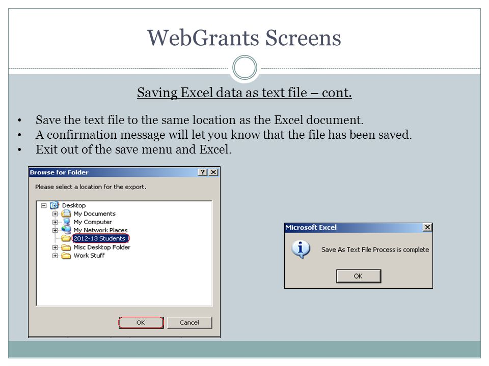 WebGrants Screens Save the text file to the same location as the Excel document. A confirmation message will let you know that the file has been saved