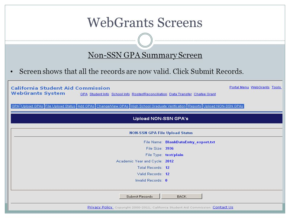 WebGrants Screens Non-SSN GPA Summary Screen Screen shows that all the records are now valid. Click Submit Records.