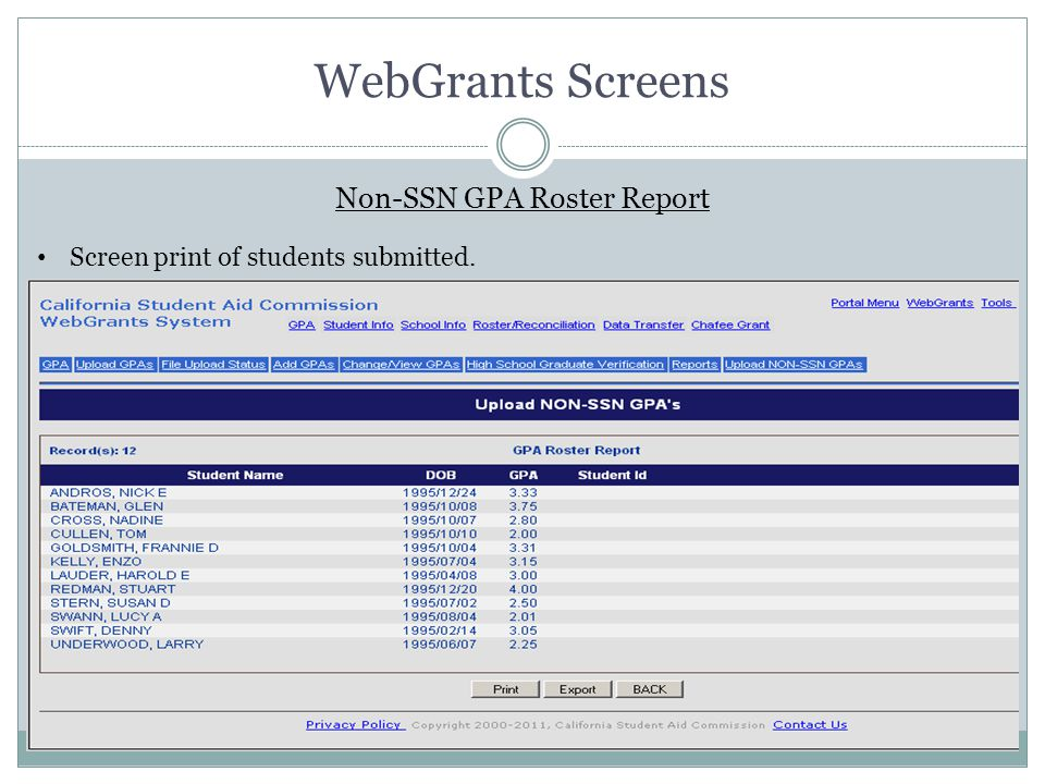 WebGrants Screens Non-SSN GPA Roster Report Screen print of students submitted.