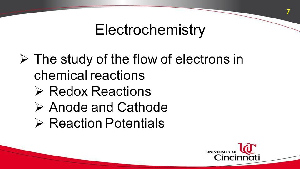 Electrochemistry  The study of the flow of electrons in chemical reactions  Redox Reactions  Anode and Cathode  Reaction Potentials 7