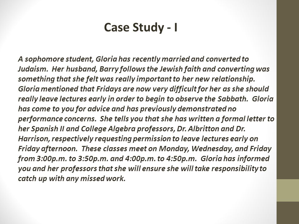 Case Study - I A sophomore student, Gloria has recently married and converted to Judaism. Her husband, Barry follows the Jewish faith and converting w