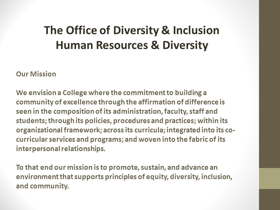 The Office of Diversity & Inclusion Human Resources & Diversity Our Mission We envision a College where the commitment to building a community of exce