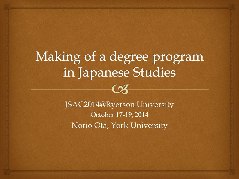JSAC2014@Ryerson University October 17-19, 2014 Norio Ota, York University