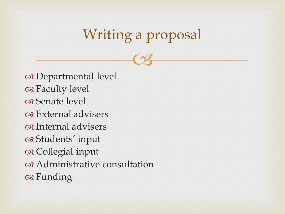   Departmental level  Faculty level  Senate level  External advisers  Internal advisers  Students' input  Collegial input  Administrative con