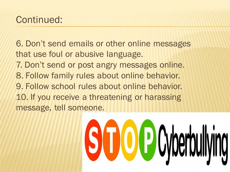 Continued: 6. Don't send emails or other online messages that use foul or abusive language.