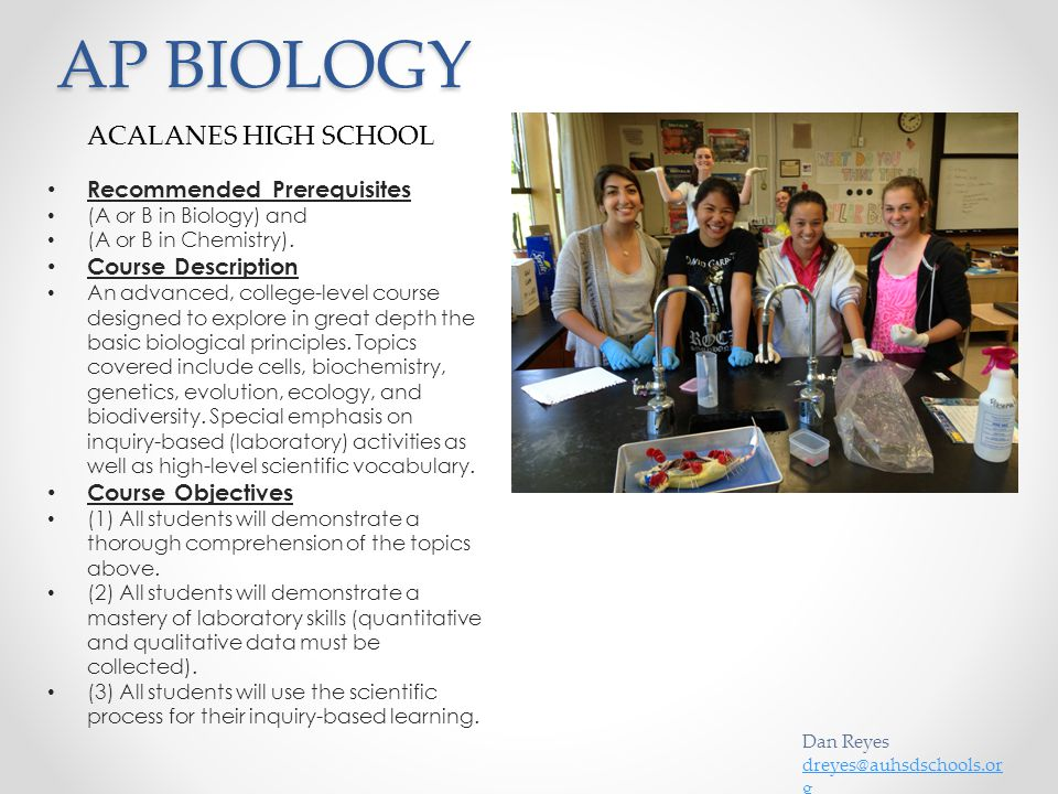 AP BIOLOGY Recommended Prerequisites (A or B in Biology) and (A or B in Chemistry).