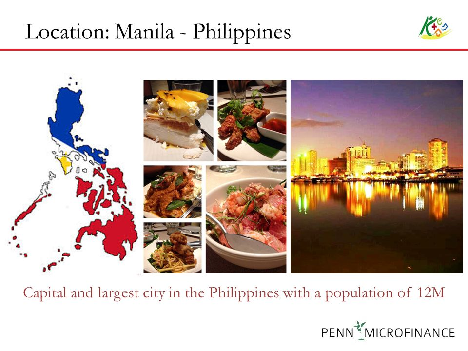 Location: Manila - Philippines Capital and largest city in the Philippines with a population of 12M
