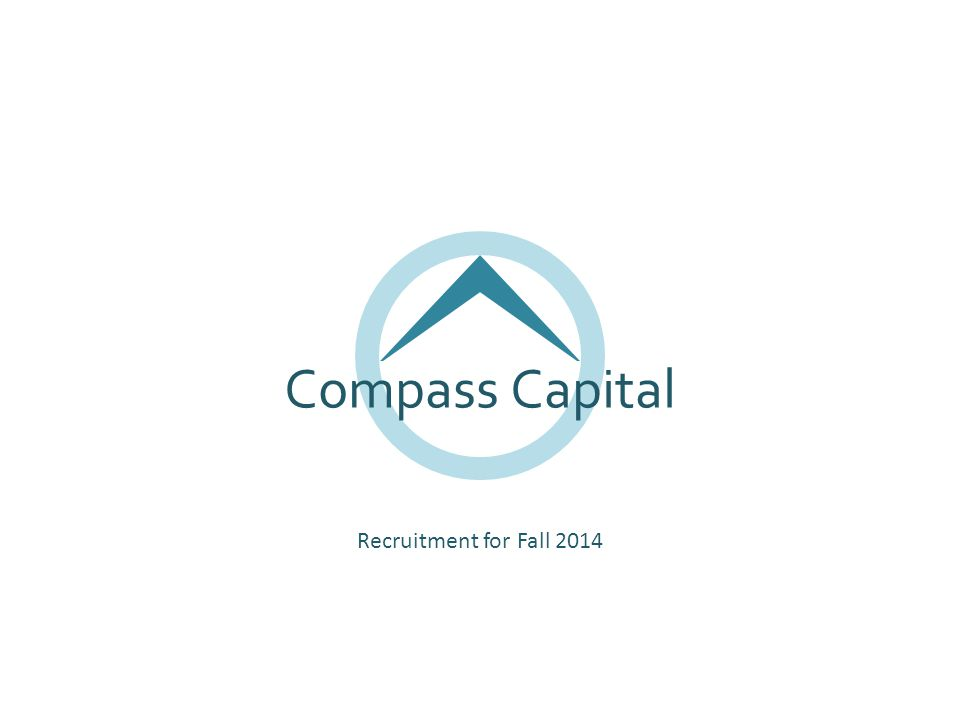 Compass Capital Recruitment for Fall 2014