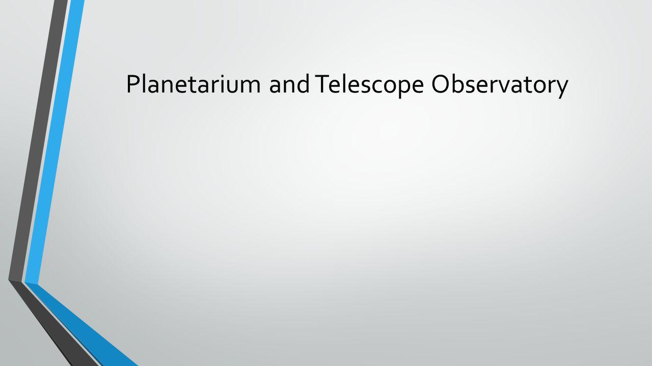 Planetarium and Telescope Observatory