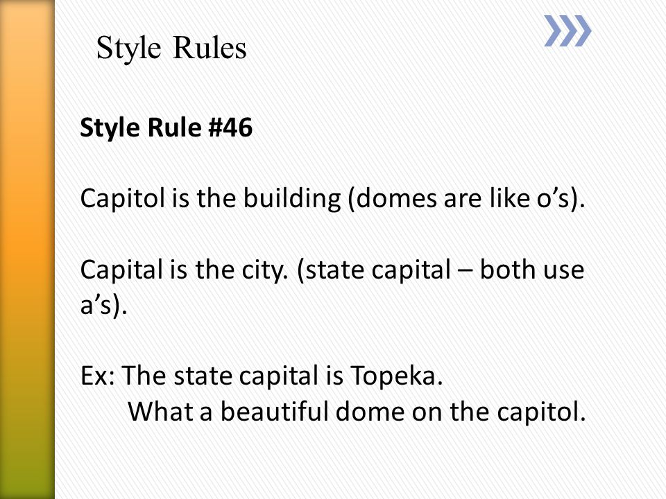 Style Rules Style Rule #46 Capitol is the building (domes are like o's).