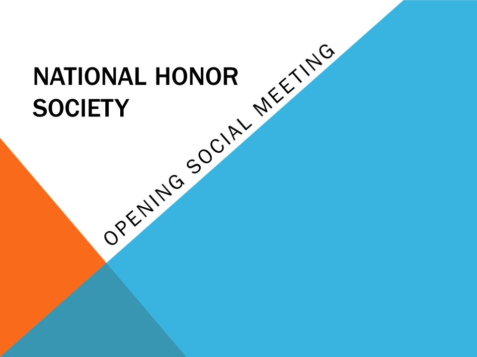 NATIONAL HONOR SOCIETY OPENING SOCIAL MEETING
