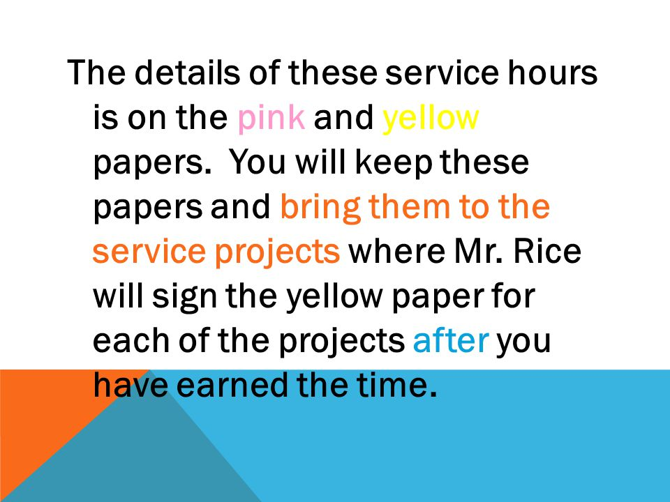 The details of these service hours is on the pink and yellow papers.