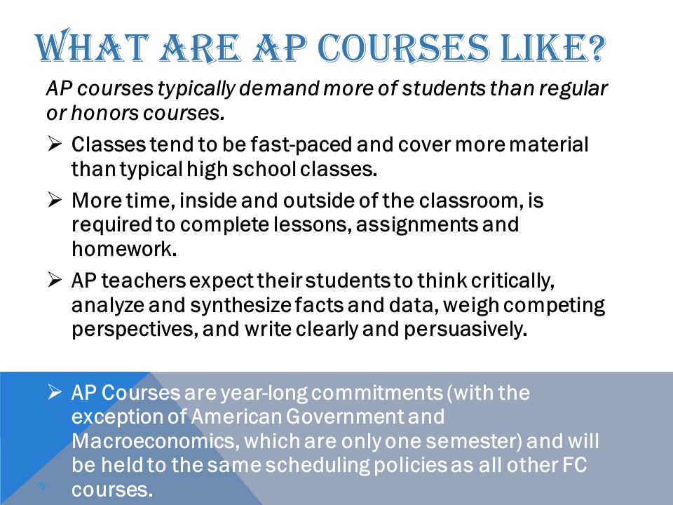 AP CREDIT EXPANDS STUDENTS' OPTIONS College credit earned through AP Exams allows students to move into upper-level college courses sooner, pursue a double major, and gain time to study and travel abroad.