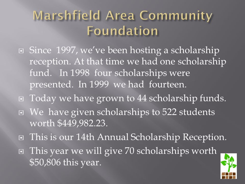  Since 1997, we've been hosting a scholarship reception.