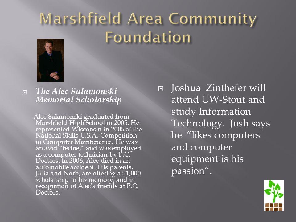  The Alec Salamonski Memorial Scholarship Alec Salamonski graduated from Marshfield High School in 2005.