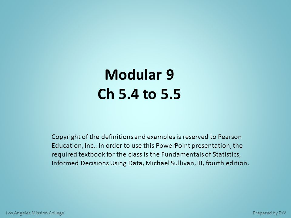 Modular 9 Ch 5.4 to 5.5 Copyright of the definitions and examples is reserved to Pearson Education, Inc..