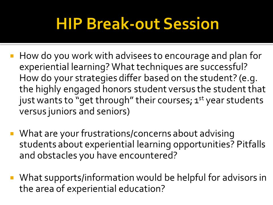  Time constraints  Consider group advising when appropriate  Use upperclass students in the process  Can we really do more.