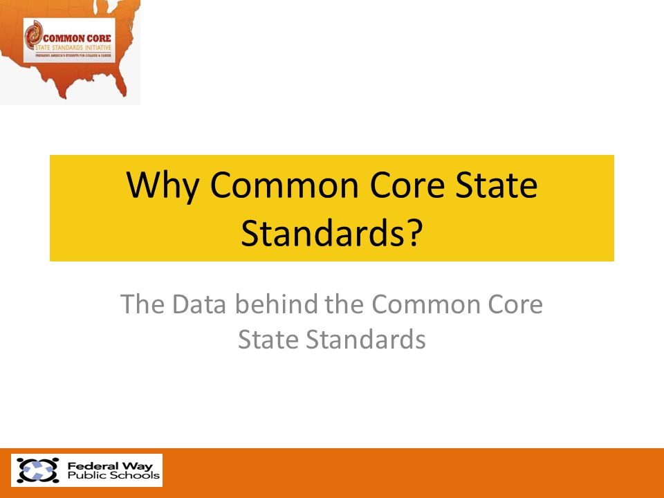Why Common Core State Standards The Data behind the Common Core State Standards