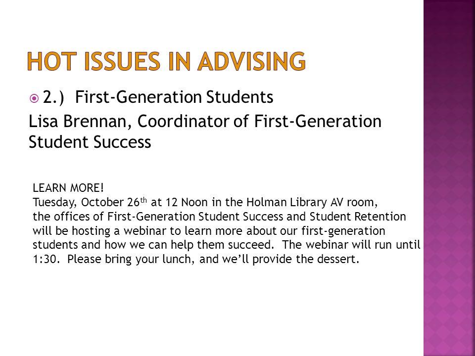  2.) First-Generation Students Lisa Brennan, Coordinator of First-Generation Student Success LEARN MORE.