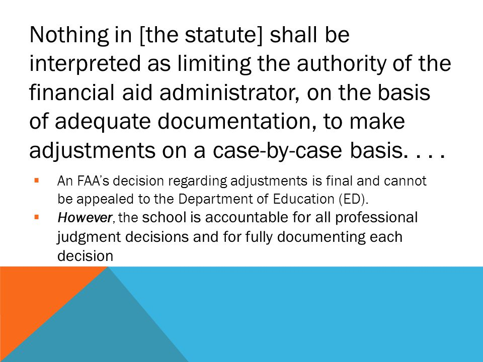 Nothing in [the statute] shall be interpreted as limiting the authority of the financial aid administrator, on the basis of adequate documentation, to make adjustments on a case-by-case basis....
